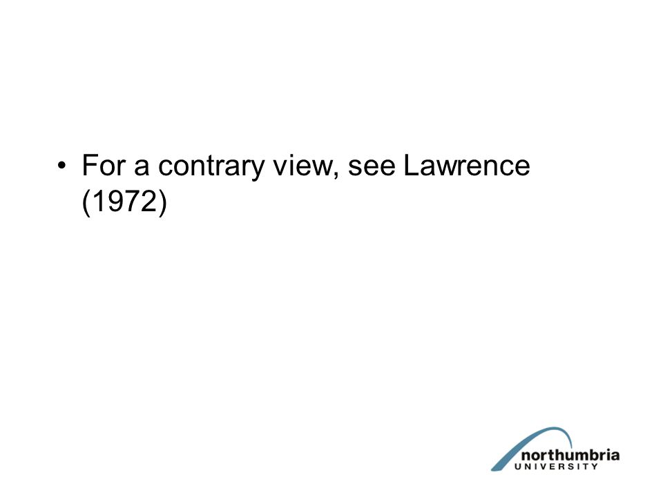 For a contrary view, see Lawrence (1972)