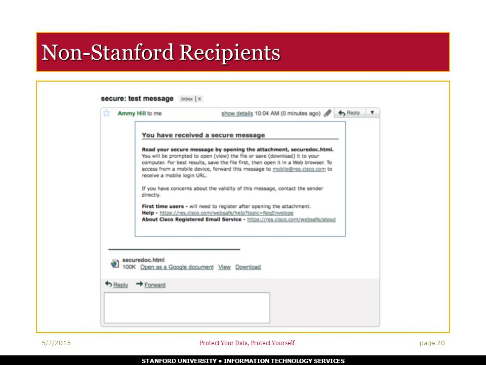 STANFORD UNIVERSITY INFORMATION TECHNOLOGY SERVICES Non-Stanford Recipients 5/7/2015 Protect Your Data, Protect Yourself page 20