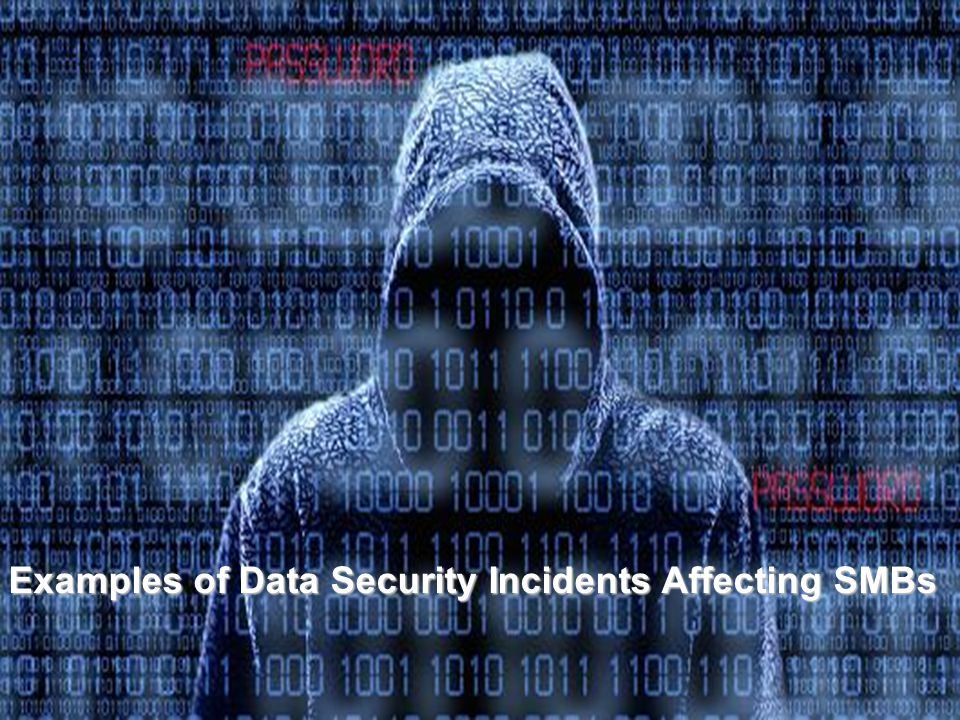 29 Examples of Data Security Incidents Affecting SMBs