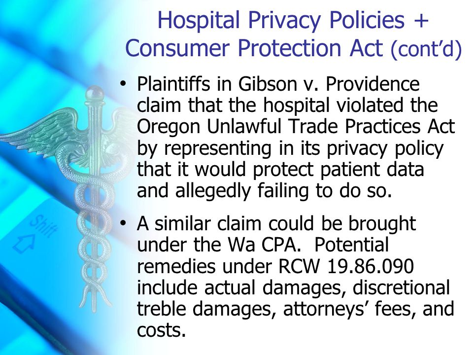 Hospital Privacy Policies + Consumer Protection Act (cont'd) Plaintiffs in Gibson v.