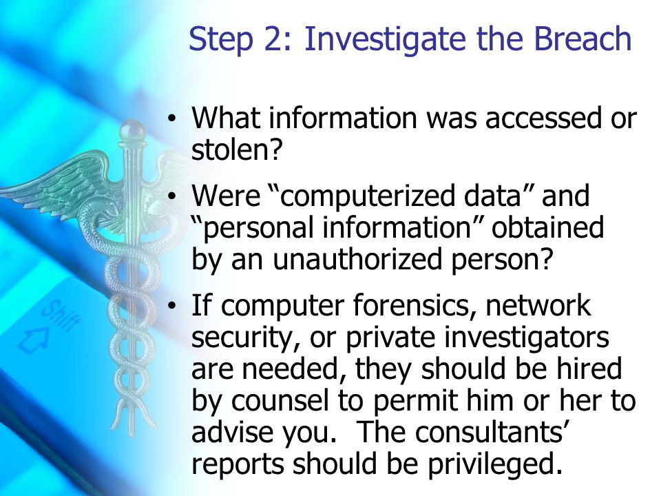 Step 2: Investigate the Breach What information was accessed or stolen.