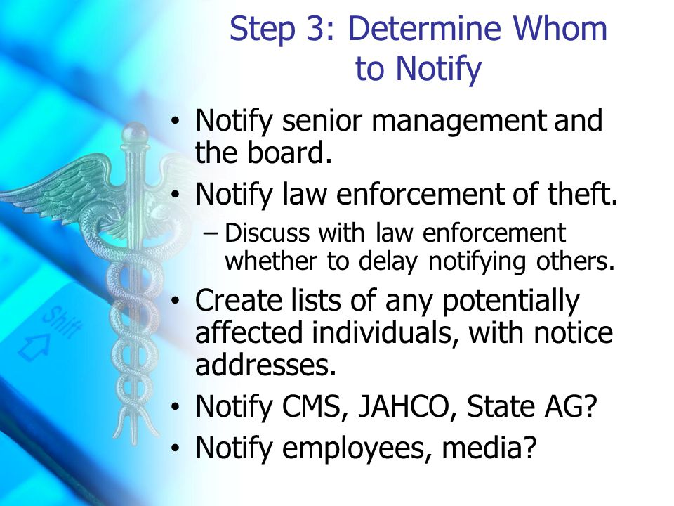 Step 3: Determine Whom to Notify Notify senior management and the board.