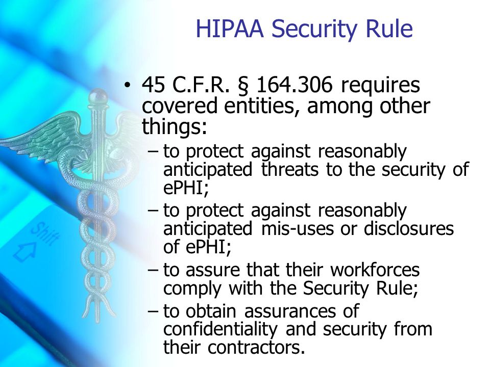HIPAA Security Rule (cont'd) 45 C.F.R.