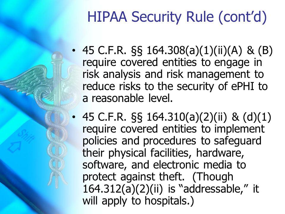 HIPAA Security Rule (cont'd) 45 C.F.R.