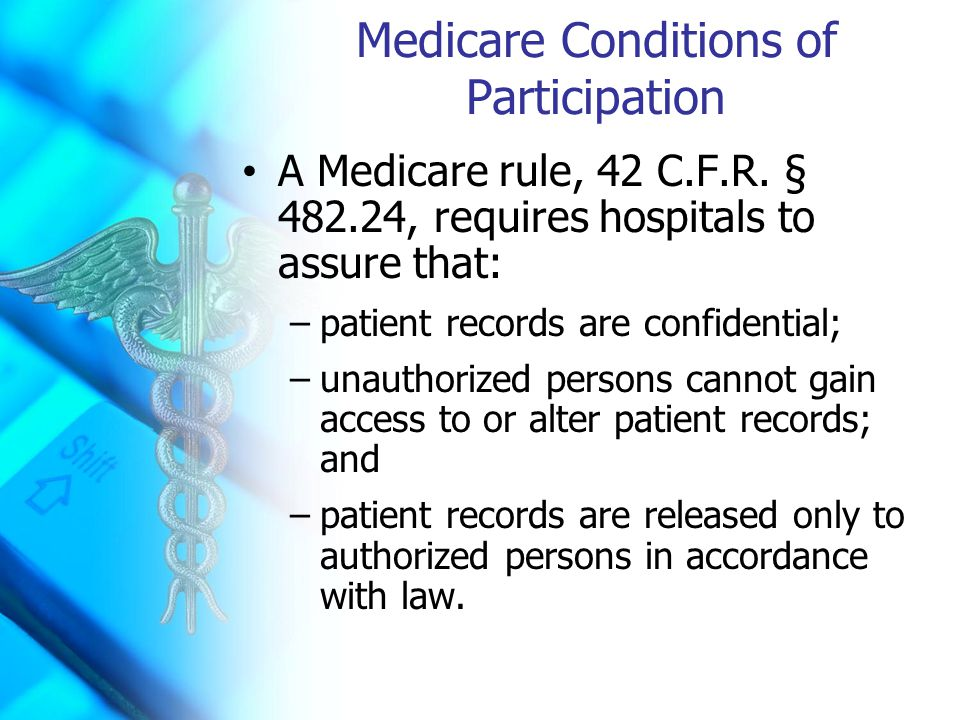 Medicare Conditions of Participation A Medicare rule, 42 C.F.R.