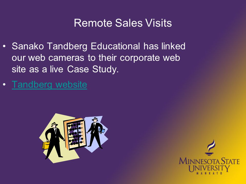 Remote Sales Visits Sanako Tandberg Educational has linked our web cameras to their corporate web site as a live Case Study.