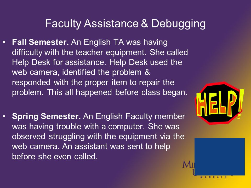 Faculty Assistance & Debugging Fall Semester.