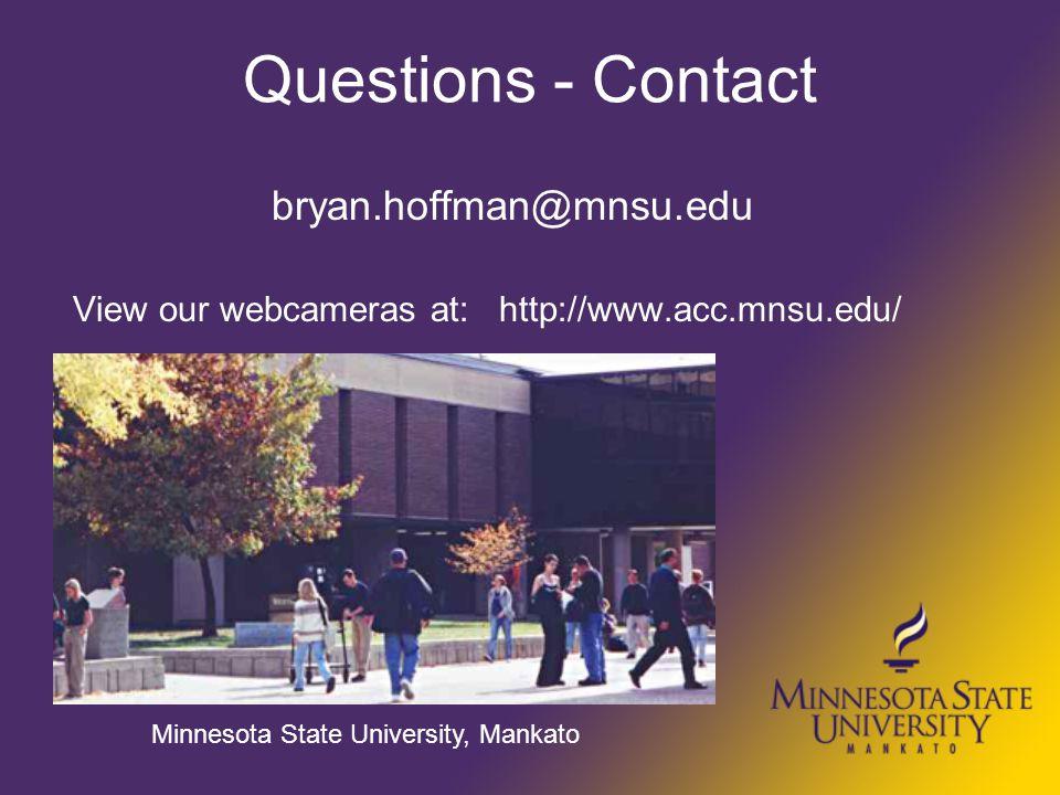 bryan.hoffman@mnsu.edu View our webcameras at: http://www.acc.mnsu.edu/ Minnesota State University, Mankato Questions - Contact
