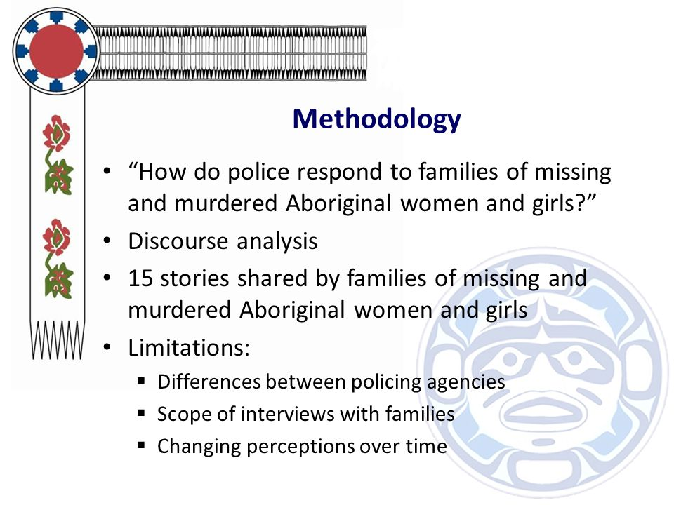 """Methodology """"How do police respond to families of missing and murdered Aboriginal women and girls?"""" Discourse analysis 15 stories shared by families o"""