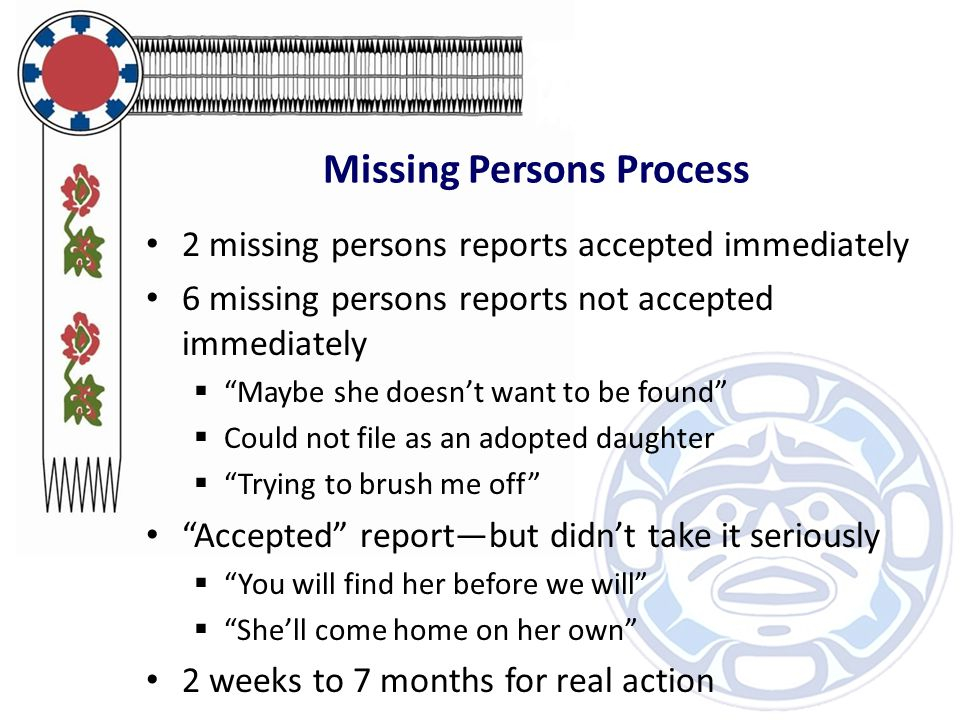 """Missing Persons Process 2 missing persons reports accepted immediately 6 missing persons reports not accepted immediately  """"Maybe she doesn't want to"""