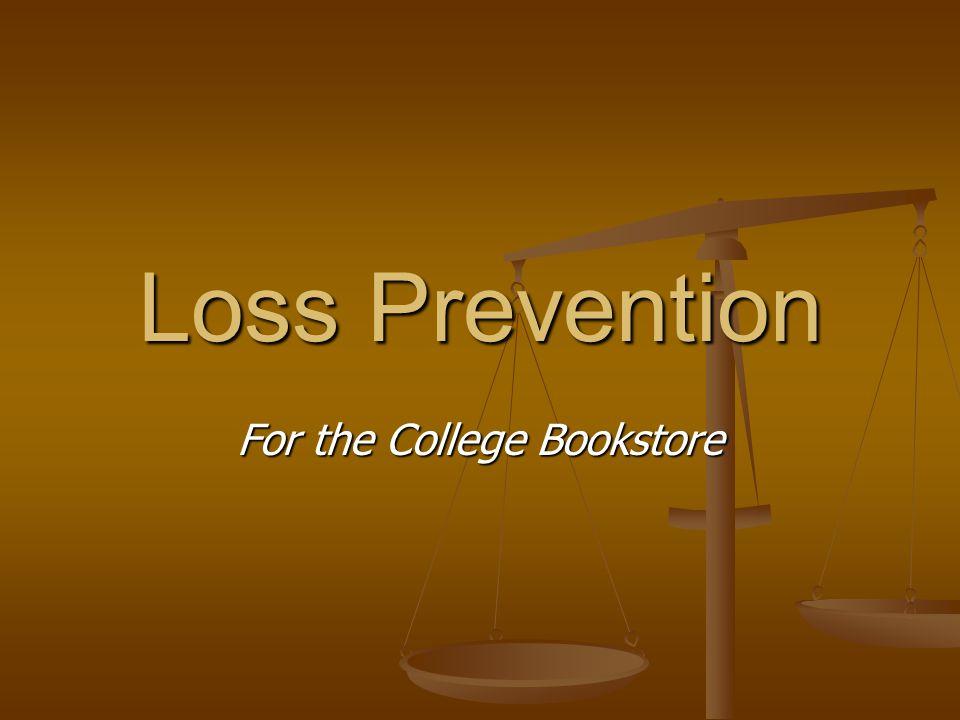 Loss Prevention For the College Bookstore