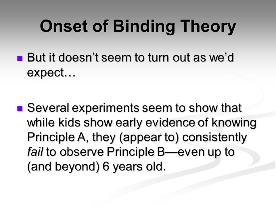 Onset of Binding Theory But it doesn't seem to turn out as we'd expect… But it doesn't seem to turn out as we'd expect… Several experiments seem to sh