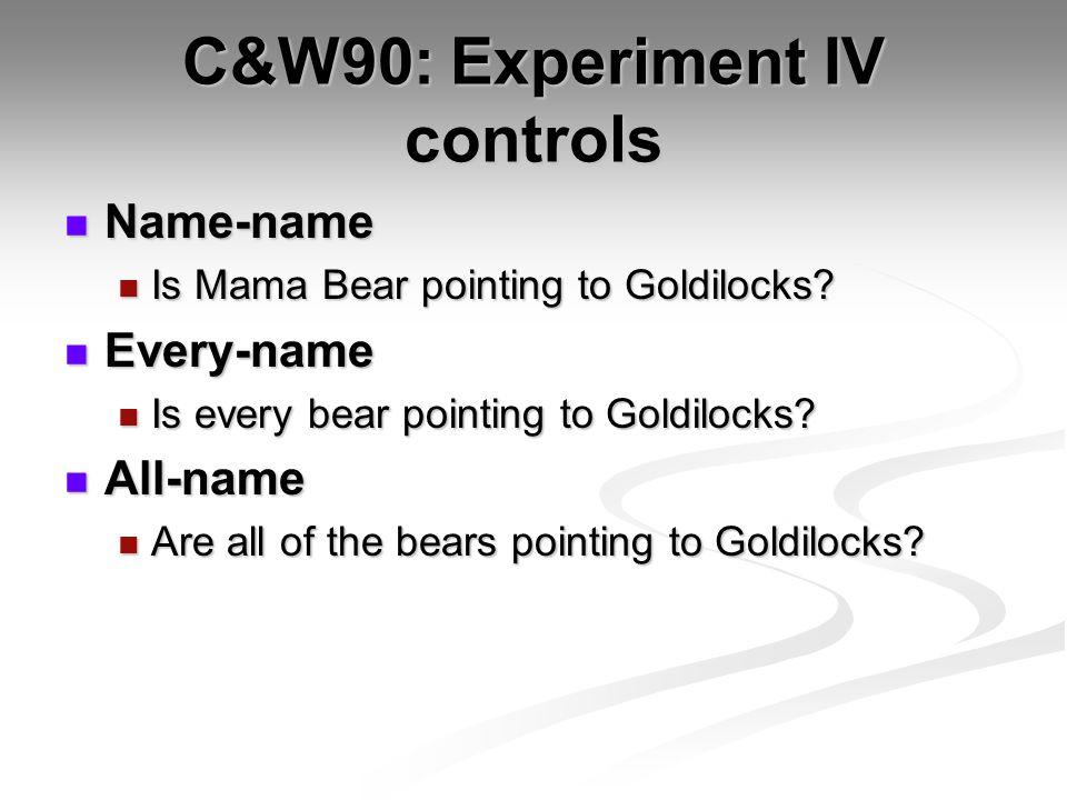 C&W90: Experiment IV controls Name-name Name-name Is Mama Bear pointing to Goldilocks.