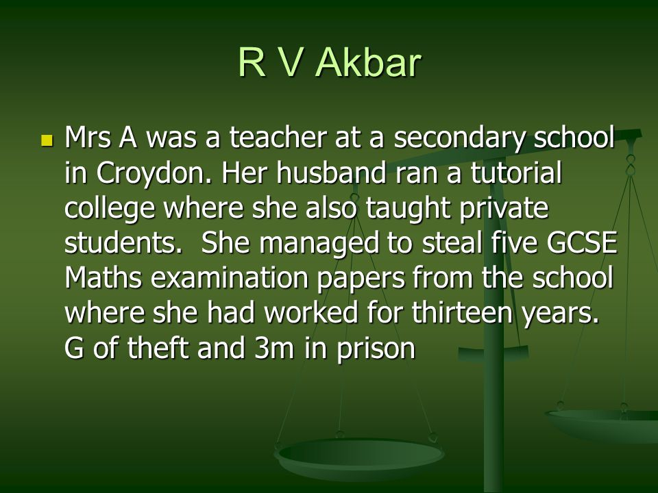 R V Akbar Mrs A was a teacher at a secondary school in Croydon.
