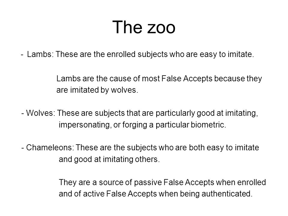 The zoo - Lambs: These are the enrolled subjects who are easy to imitate.
