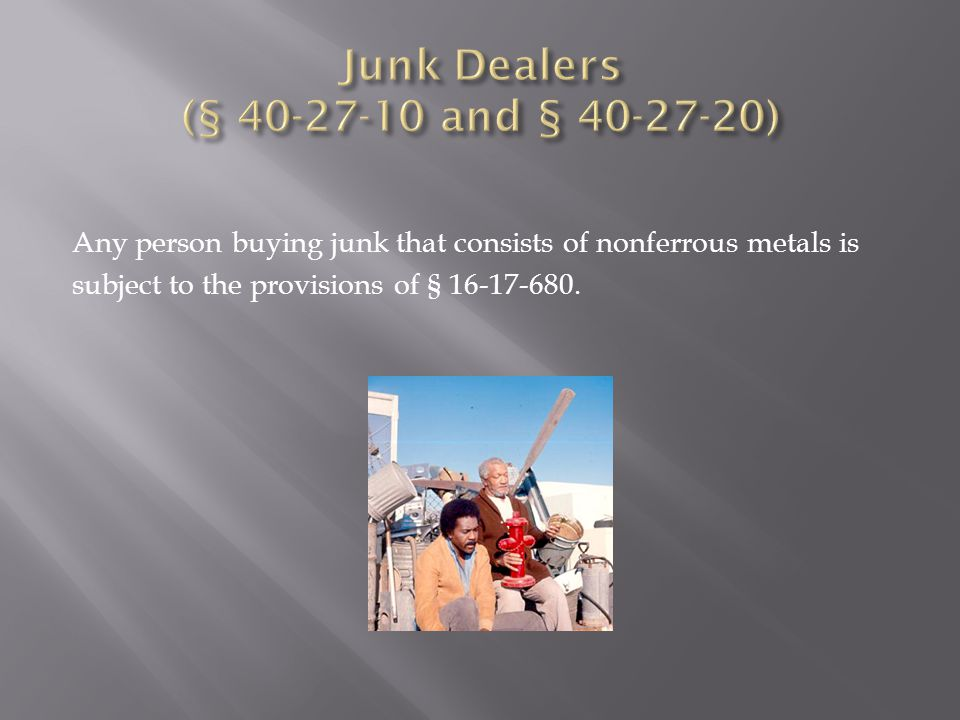 Any person buying junk that consists of nonferrous metals is subject to the provisions of § 16 ‑ 17 ‑ 680.