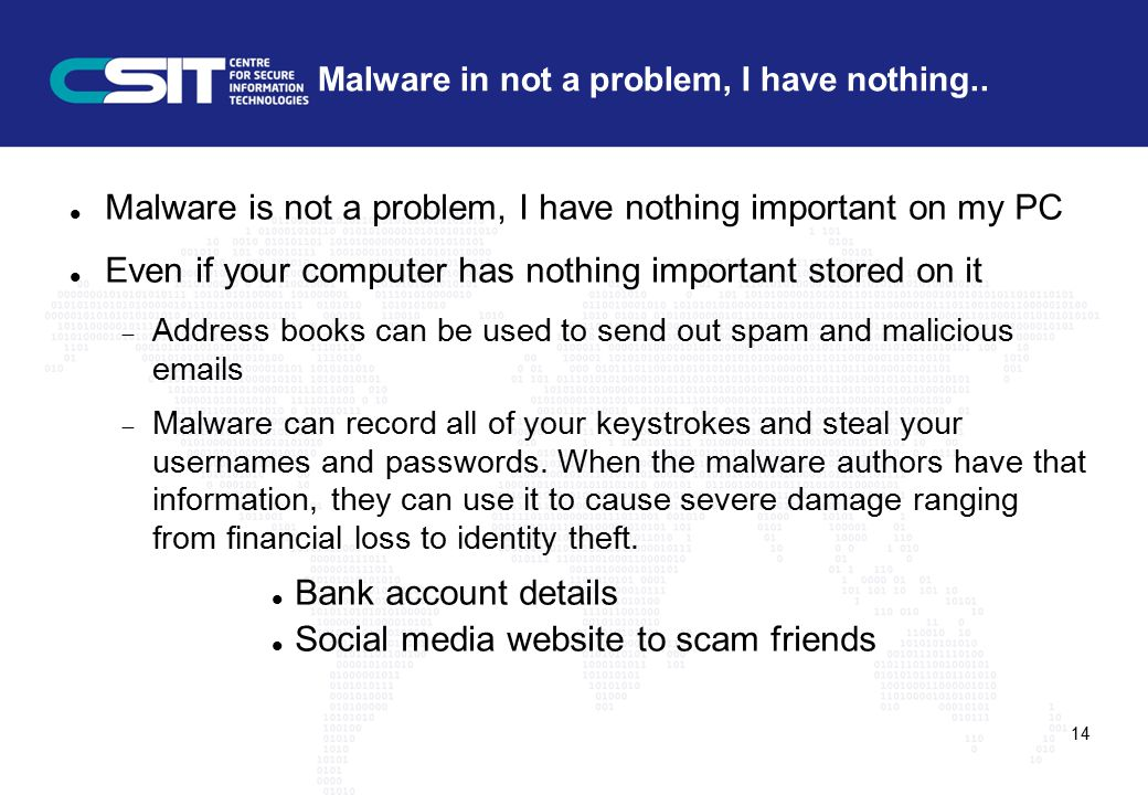 Malware in not a problem, I have nothing..