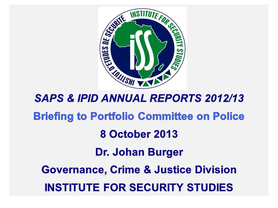 Introduction SAPS Annual Report The IPID Annual Report Concluding remarks Presentation Outline