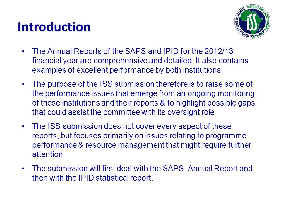 SAPS Annual Report 2012/13 General comments: The report is comprehensive and in many areas quite detailed The summary at the end of almost all programmes and other areas, titled 'Strategies to overcome areas of under- performance', is quite useful.