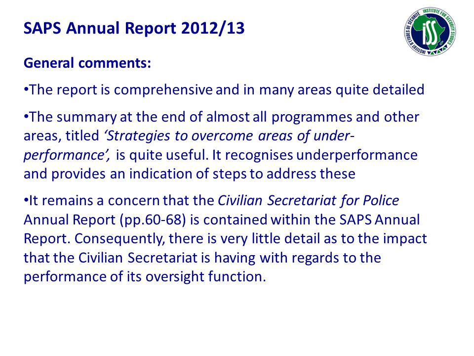 SAPS Annual Report 2012/13 Two issues of particular importance: 1.Crime statistics and analysis: o The SAPS miscalculated the changes in the crime ratios between 2011/12 and 2012/13.