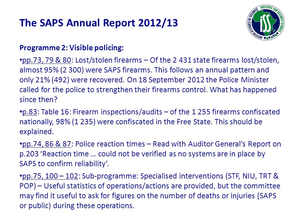 Incidents investigated (deaths in brackets)2011/1 2 2012/13 Tot 2012/13 SAPSMPS Deaths in police custody232275- Deaths as a result of police action48841516431 (485) Complaints of discharge of off.