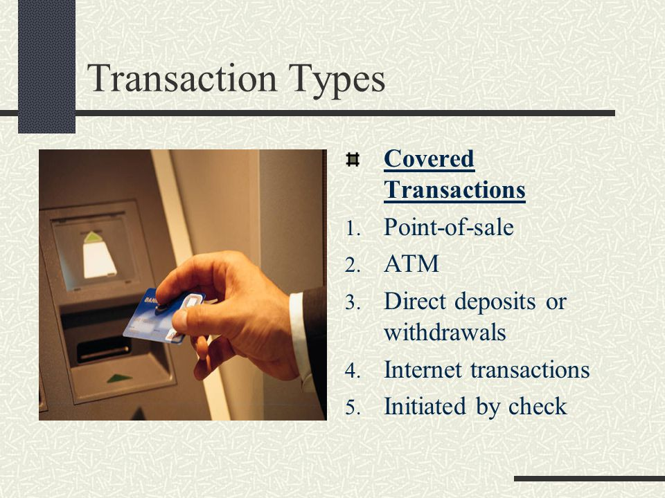 Transaction Types Covered Transactions 1. Point-of-sale 2.