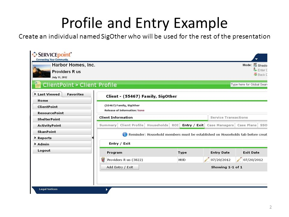 Profile and Entry Example Create an individual named SigOther who will be used for the rest of the presentation 2