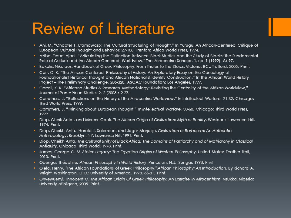 """Review of Literature  Ani, M. """"Chapter 1, Utamawazo: The Cultural Structuring of Thought."""" In Yurugu: An African-Centered Critique of European Cultur"""