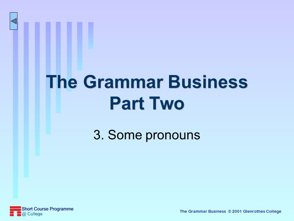The Grammar Business © 2001 Glenrothes College 22 Who.