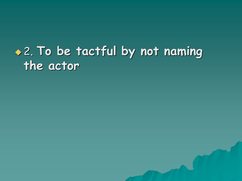 2222. To be tactful by not naming the actor
