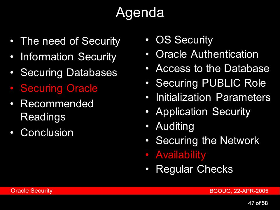 47 of 58 Agenda The need of Security Information Security Securing Databases Securing Oracle Recommended Readings Conclusion OS Security Oracle Authen