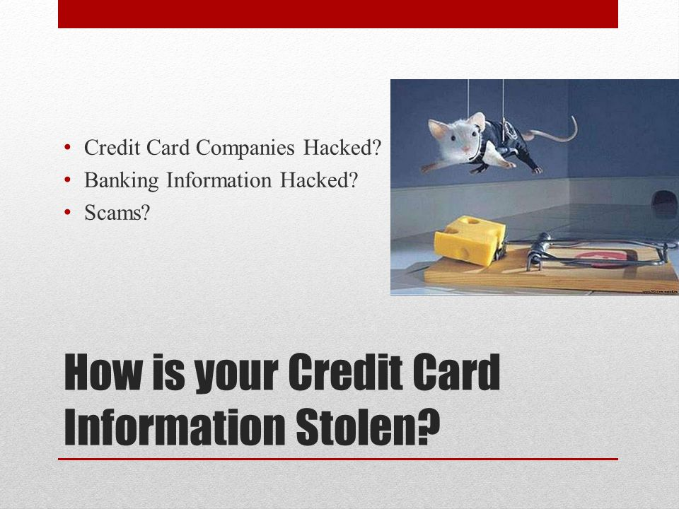 How is your Credit Card Information Stolen. Credit Card Companies Hacked.