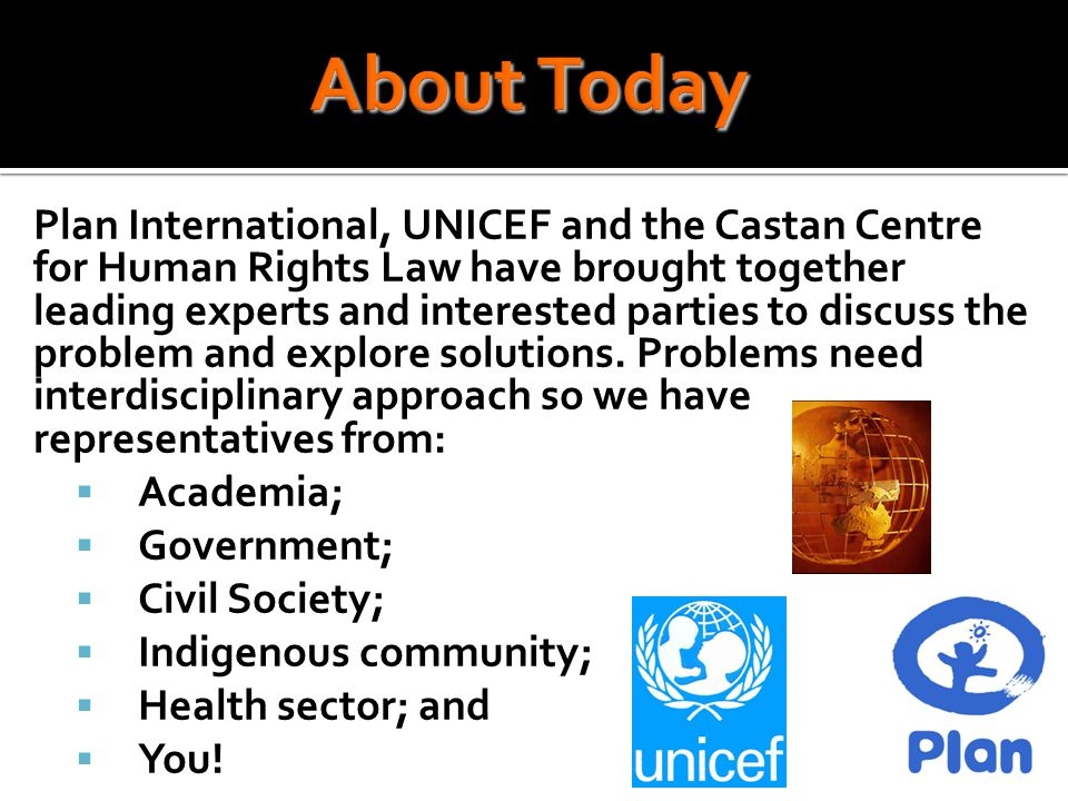 Plan International, UNICEF and the Castan Centre for Human Rights Law have brought together leading experts and interested parties to discuss the problem and explore solutions.