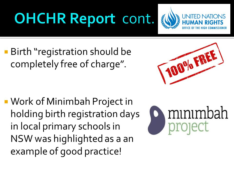  Birth registration should be completely free of charge .