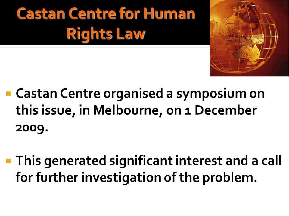  Castan Centre organised a symposium on this issue, in Melbourne, on 1 December 2009.
