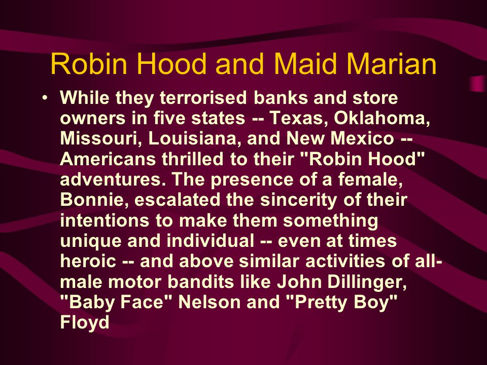 Robin Hood and Maid Marian While they terrorised banks and store owners in five states -- Texas, Oklahoma, Missouri, Louisiana, and New Mexico -- Amer