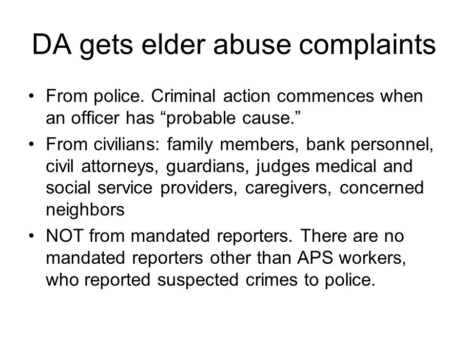 DA gets elder abuse complaints From police.