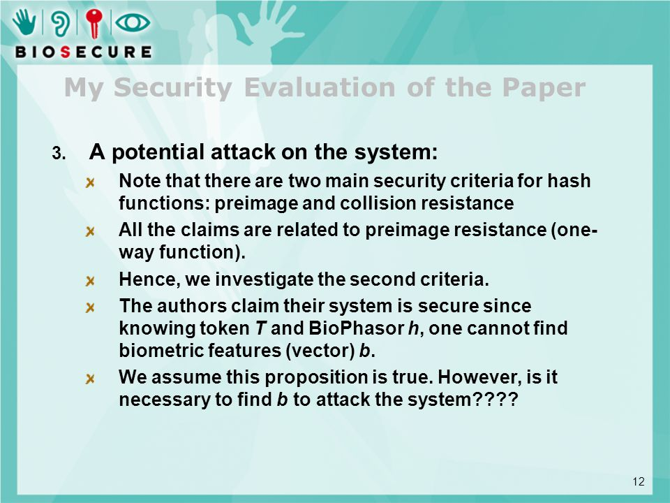 3. A potential attack on the system: Note that there are two main security criteria for hash functions: preimage and collision resistance All the clai