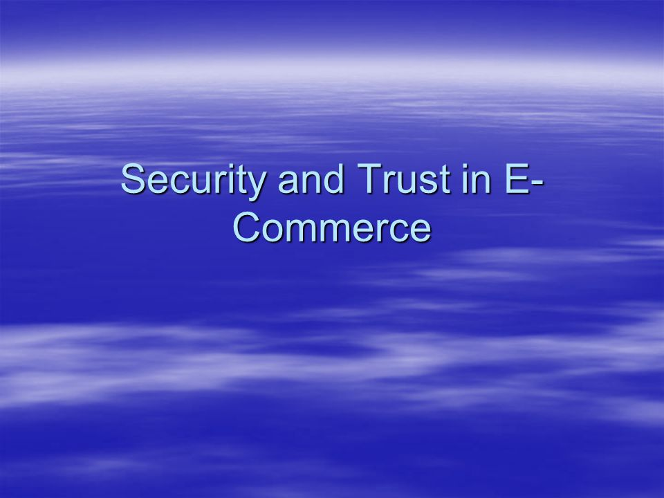 Security and Trust in E- Commerce