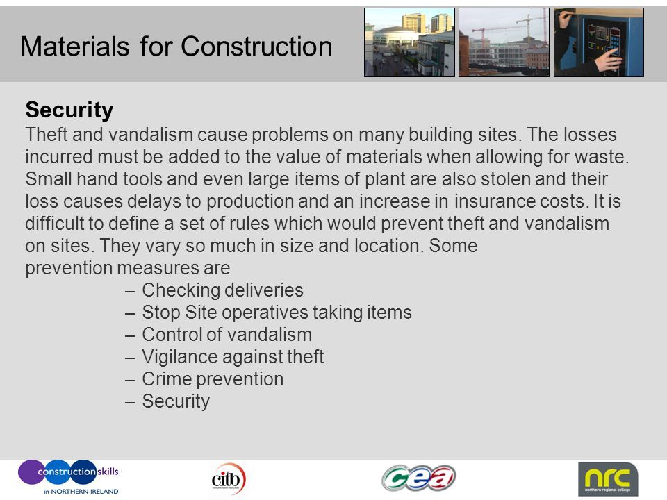 Materials for Construction Security Theft and vandalism cause problems on many building sites. The losses incurred must be added to the value of mater