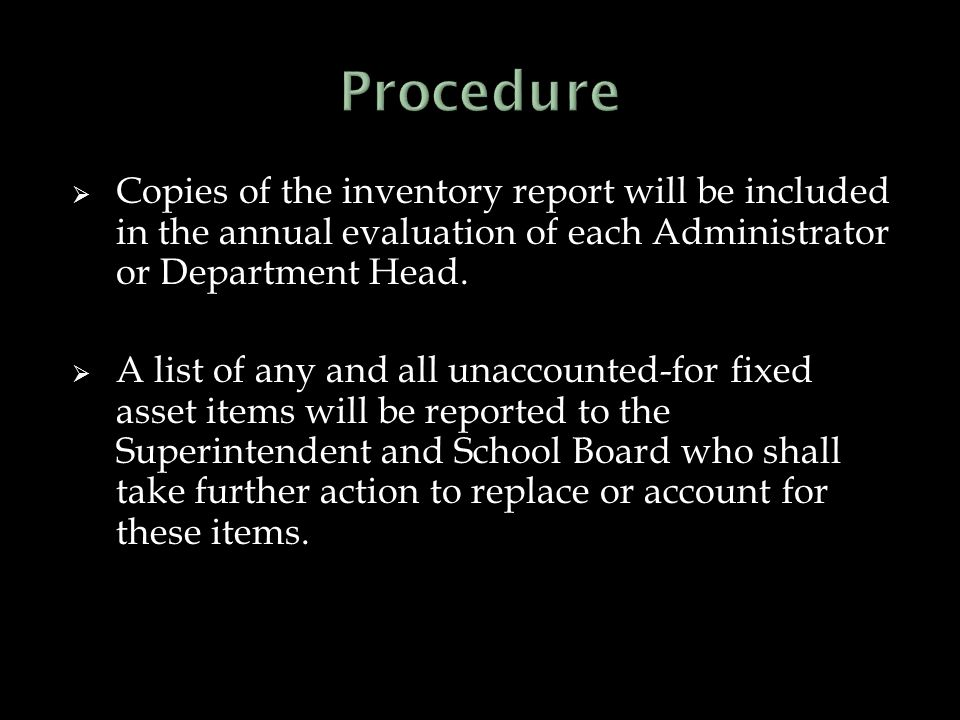  Copies of the inventory report will be included in the annual evaluation of each Administrator or Department Head.