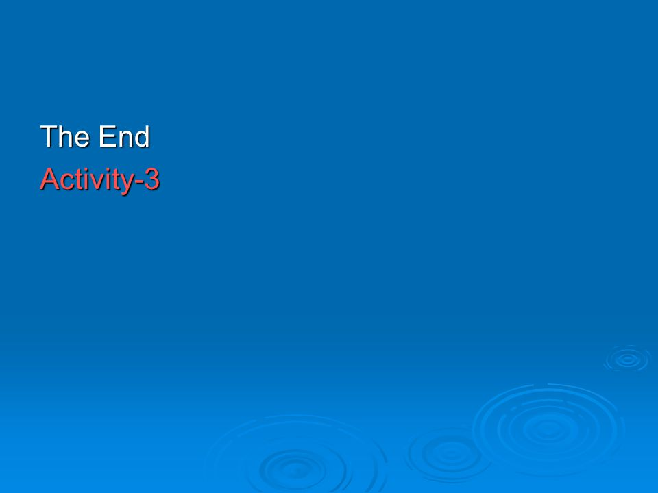 The End Activity-3