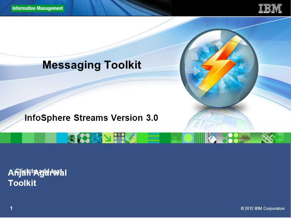 © 2012 IBM Corporation 12 XMSSink  Publishes data from Streams to a WebSphere MQ queue or a topic.
