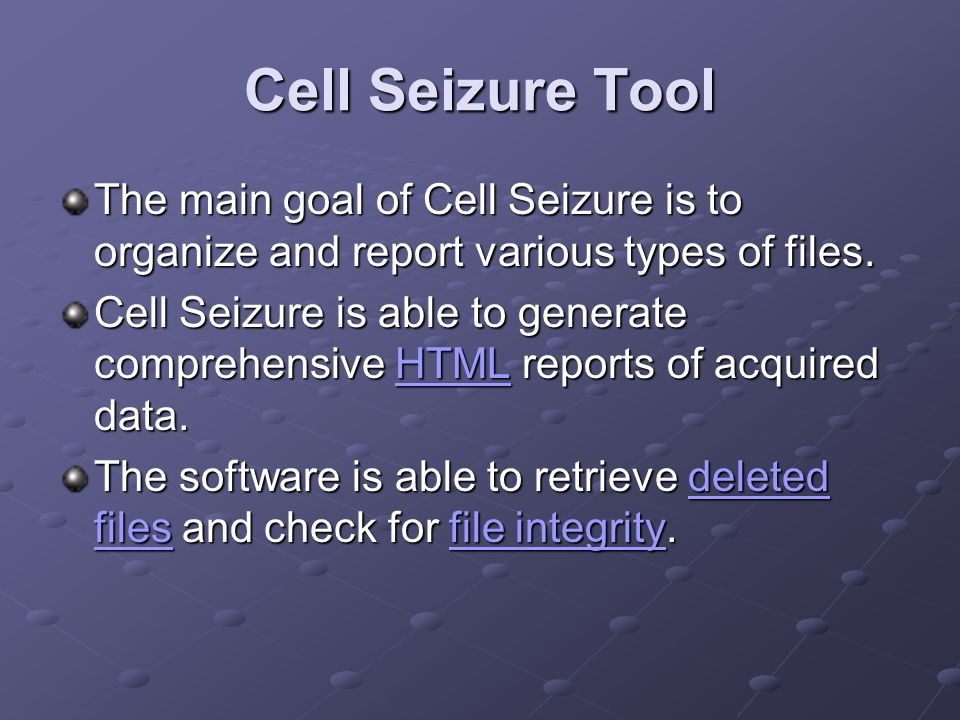 Cell Seizure Tool The main goal of Cell Seizure is to organize and report various types of files.