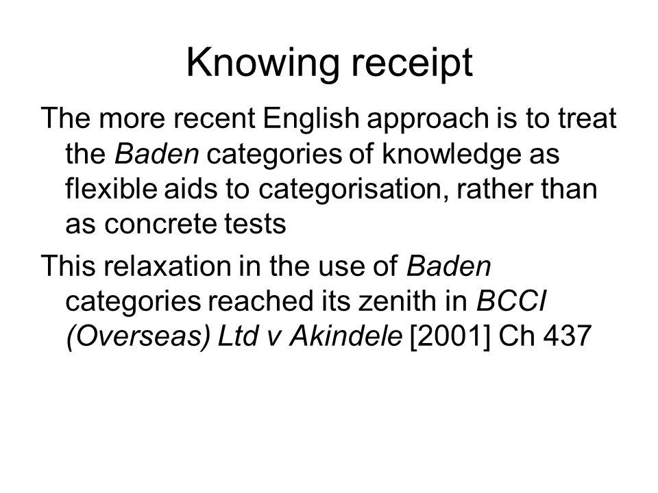 Knowing receipt The more recent English approach is to treat the Baden categories of knowledge as flexible aids to categorisation, rather than as conc