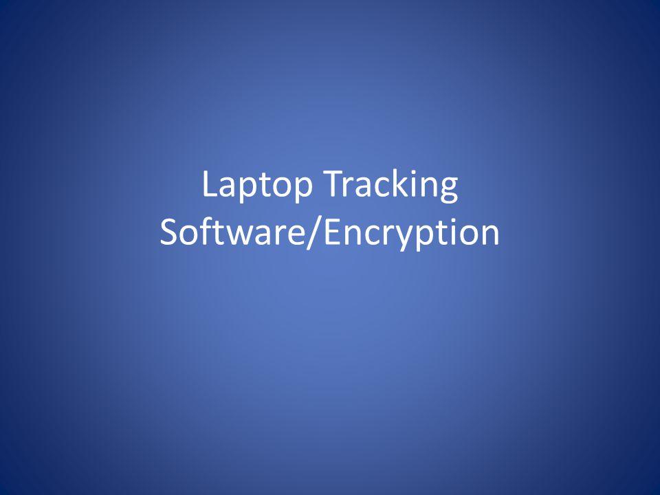 Laptop Tracking Software/Encryption