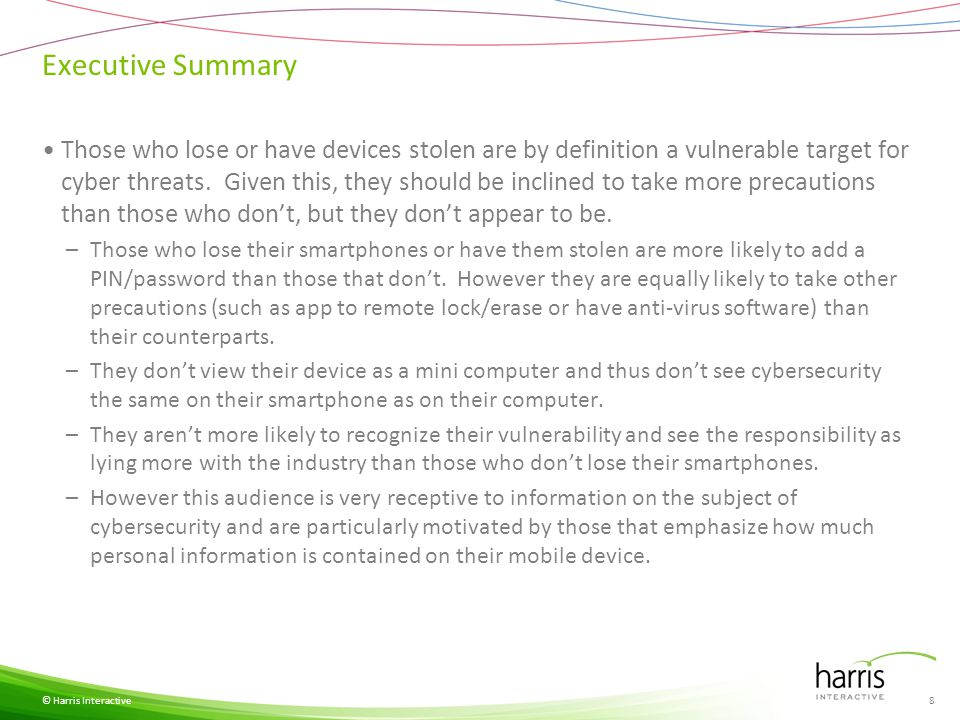 Executive Summary Those who lose or have devices stolen are by definition a vulnerable target for cyber threats.