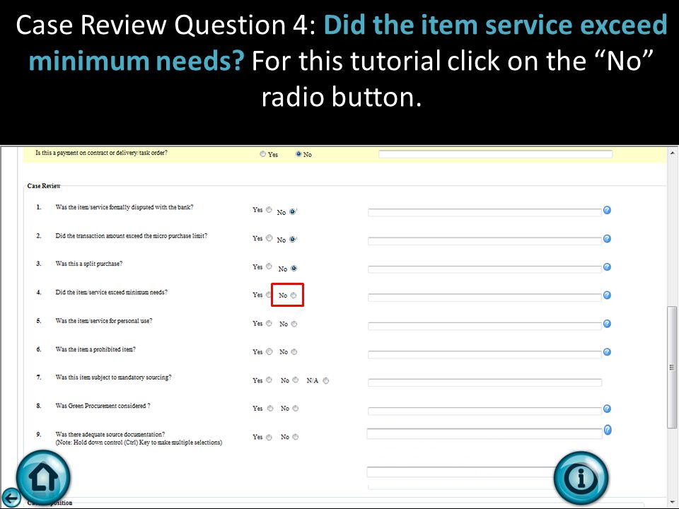 "Case Review Question 4: Did the item service exceed minimum needs? For this tutorial click on the ""No"" radio button."