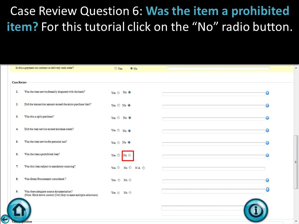 "Case Review Question 6: Was the item a prohibited item? For this tutorial click on the ""No"" radio button."