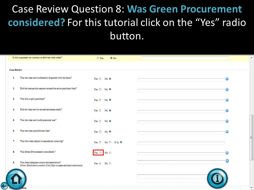 "Case Review Question 8: Was Green Procurement considered? For this tutorial click on the ""Yes"" radio button."